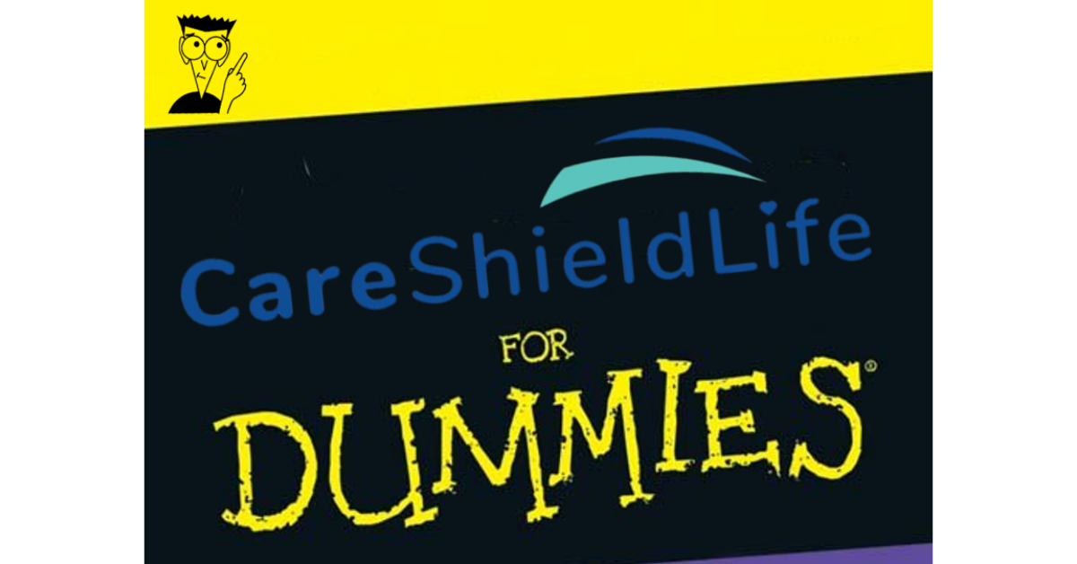 The most straight forward and entertaining guide to Careshield Life for Dummies [Full Money Back Guarantee Included]